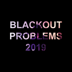 Blackout Problems 2019