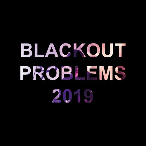 Blackout Problems 2019