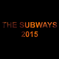 The Subways 2015